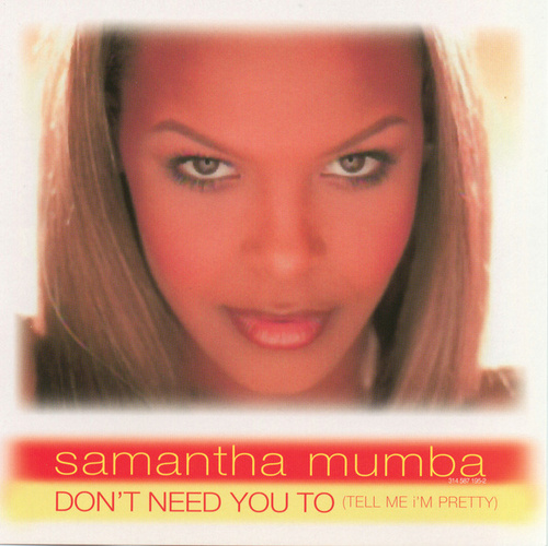 I Don't Need You To... by Samantha Mumba
