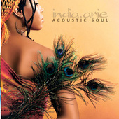 Acoustic Soul by India.Arie