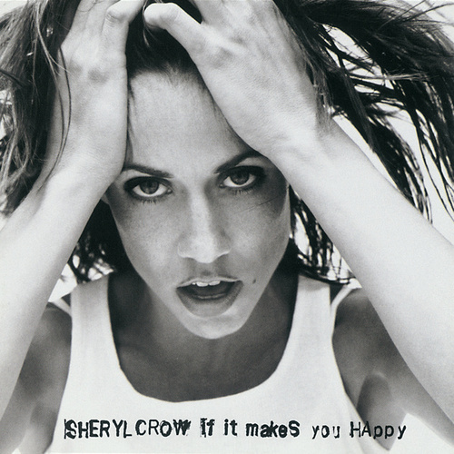 If It Makes You Happy by Sheryl Crow