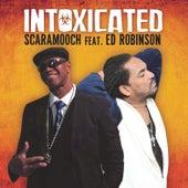Intoxicated by Scara Mooch