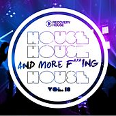 House, House and More F..King House, Vol. 18 by Various Artists
