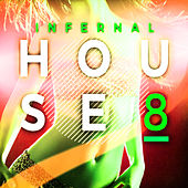 Infernal House, Vol. 8 by Various Artists