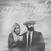 Electricity by Drew Holcomb & Ellie Holcomb