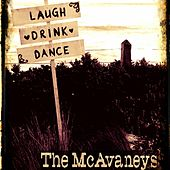 Laugh Drink Dance by The McAvaneys