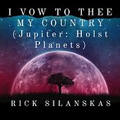 I Vow To Thee My Country  (Jupiter: Holst Planets) de Rick Silanskas