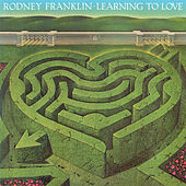 Learning To Love de Rodney Franklin