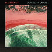 Covered In Chaos von Billy Lockett
