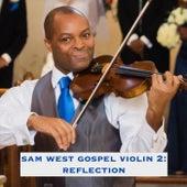 Sam West Gospel Violin 2: Reflection by Sam West
