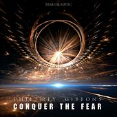Conquer the Fear de Phil Rey