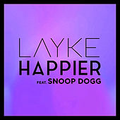 Happier (feat. Snoop Dogg) by Layke