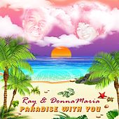 Paradise with You (feat. Donnamaria) de Ray Leonard
