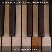 Hillsong Y & F III: Solo Piano by Dan Musselman