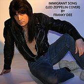 Immigrant Song von Franky Dee