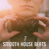 Smooth House Beats by Various Artists