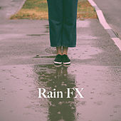 Rain FX by Various Artists