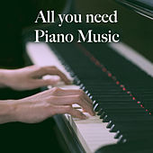 All you need Piano Music de Various Artists