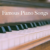 Famous Piano Songs von Various Artists