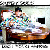 Lunch For Champions by Sandy Solo