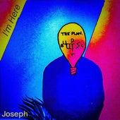 I'm Here by Joseph