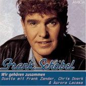 Wir gehören zusammen von Frank Schöbel