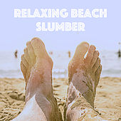 Relaxing Beach Slumber by Various Artists