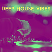 Deep House Vibes by Various Artists