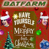 Have Yourself a Merry Little Christmas by Batfarm
