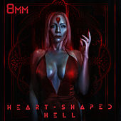 Heart-Shaped Hell by 8mm