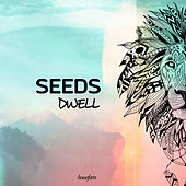 Dwell by The Seeds
