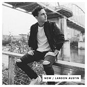 Now (Acoustic) de Landon Austin