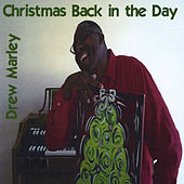 Christmas Back in the Day de Drew Marley