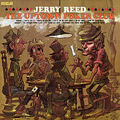 The Uptown Poker Club by Jerry Reed