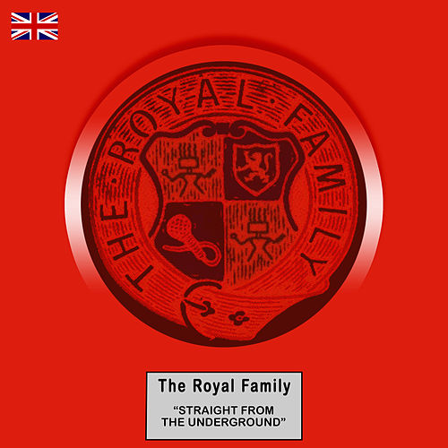 Straight from the Underground (Remastered) by Royal Family