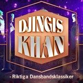 Djingis Khan - Riktiga dansbandsklassiker by Various Artists