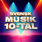 Svensk musik 10-tal by Various Artists