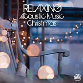 Relaxing Acoustic Music Christmas de Various Artists