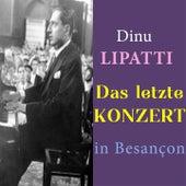 Dinu Lipatti - Das letzte Konzert in Besançon (Final recital at Besançon) di Dinu Lipatti