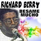 Besame Mucho by Richard Berry