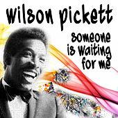 Someone Is Waiting For Me (Hoch geladen) by Wilson Pickett