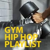 Gym Hip Hop Playlist de Various Artists