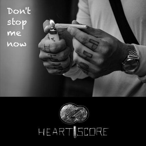 Don't Stop Me Now de Heartscore
