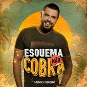 Esquema Não Cobra de Hugo Del Vecchio