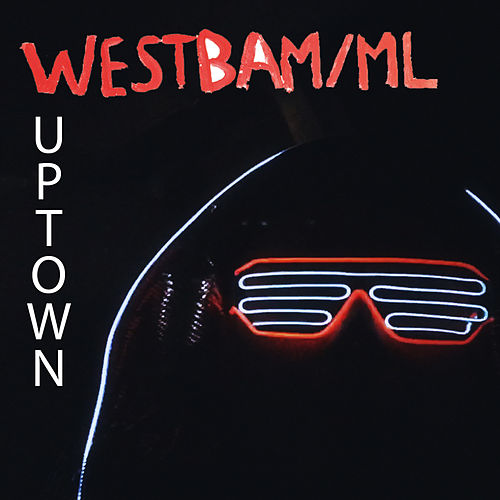 We're from Uptown von Westbam