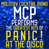MCP Performs the Greatest Hits of Panic! At the Disco von Molotov Cocktail Piano