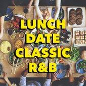 Lunch Date Classic R&B de Various Artists