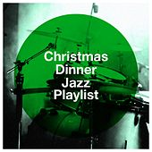 Christmas Dinner Jazz Playlist by Various Artists