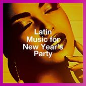 Latin Music For New Year'S Party by Various Artists