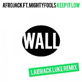 Keep It Low (Laidback Luke Remix) von Afrojack