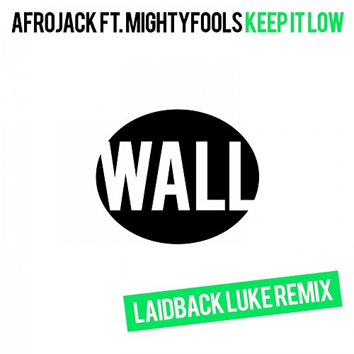 Keep It Low (Laidback Luke Remix) von Afrojack