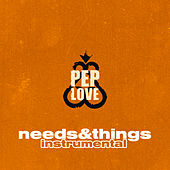 Needs & Things de Pep Love